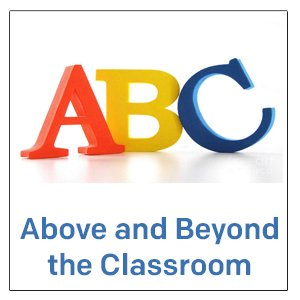 Above & Beyond The Classroom